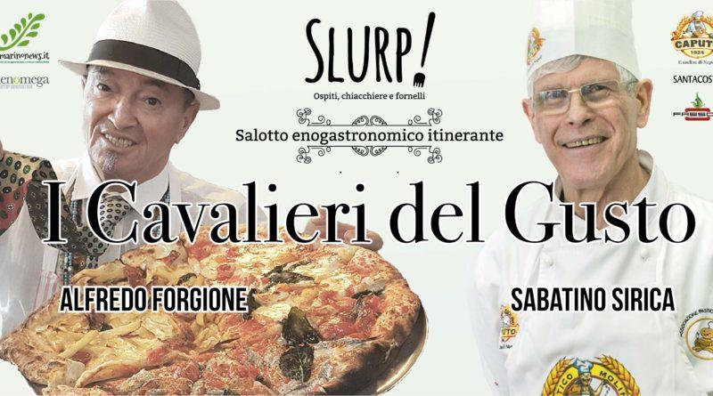 """A Roma i due cavalieri napoletani del gusto con """"Slurp! Ospiti, chiacchere e fornelli"""""""
